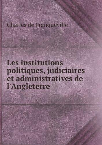 Les institutions politiques, judiciaires et administratives de l angleterre.