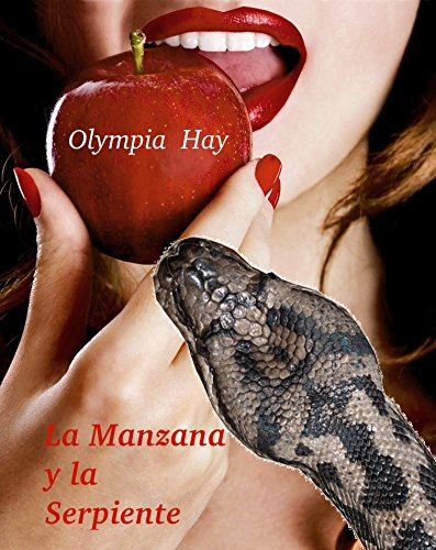 La Manzana y la Serpiente: Relatos eróticos por Olympia Hay