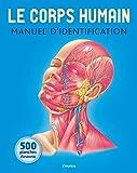 Le corps humain : Manuel d'identification...