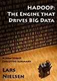 Hadoop: The Engine That Drives Big Data (English Edition)