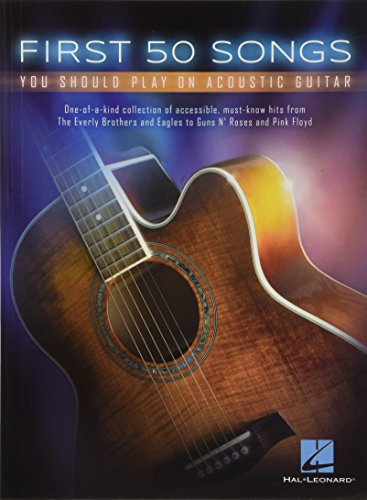First 50 Songs You Should Play On Acoustic Guitar por Hal Leonard Publishing Corporation