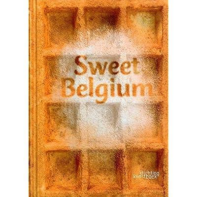 Sweet Belgium: Trilingue Français / Anglais / Neerlandais