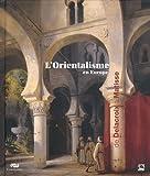 L'Orientalisme en Europe - De Delacroix à Matisse