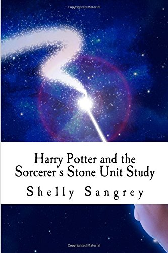 Harry Potter and the Sorceror's Stone Unit Study (Harry Potter Unit Studies, Band 1)