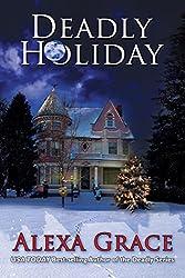 Deadly Holiday: Book Four: Deadly Series Novella (English Edition)
