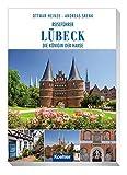 Reiseführer Lübeck: Die Königin der Hanse - Ottmar Heinze
