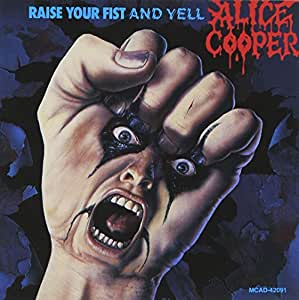 Raise Your Fist and Yell [Import anglais]