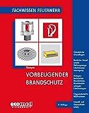 Vorbeugender Brandschutz: Gesetzliche Grundlagen - Baulicher Brandschutz: Rettungswege Löschwasserversorgung - Anlagentechnischer Brandschutz: ... Maßnahmen - Umwelt- und Gesundheitsschutz