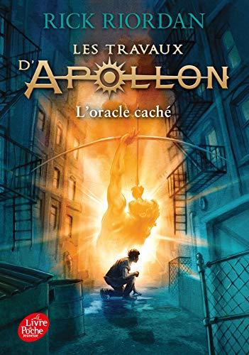 Les travaux d'Apollon - Tome 1 - L'oracle caché par Rick Riordan