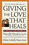 Giving the Love That Heals: A Guide for Parents