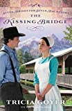 [(The Kissing Bridge)] [By (author) Tricia Goyer] published on (April, 2014)