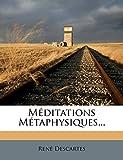 Meditations Metaphysiques. - Nabu Press - 22/01/2012