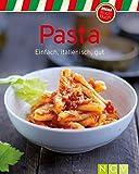 Pasta: Einfach, italienisch, gut (Unsere 100 besten Rezepte)
