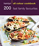 200 Fast Family Favourites: Hamlyn All Colour Cookbook (Hamlyn All Colour Cookery)