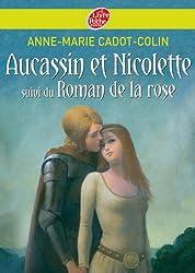 Aucassin et Nicolette suivi du Roman de la rose (Classique t. 1463)