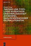 Theorie und Typologie narrativer Unzuverlässigkeit am Beispiel englischsprachiger Erzählliteratur (Narratologia, Band 63)