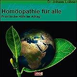 Homöopathie für alle: Praktische Hilfe im Alltag (Gesundheit) -