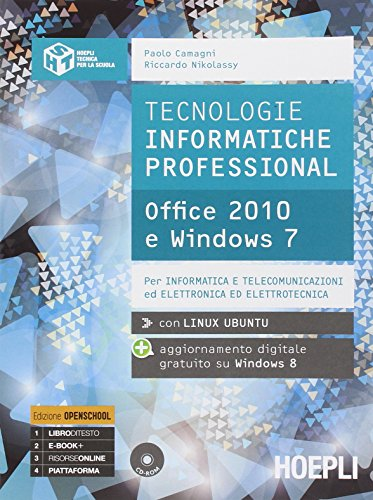 Tecnologie informatiche professional. Office 2010 e Windows 7. Ediz. openschool. Con e-book. Con espansione online. Per le Scuole superiori