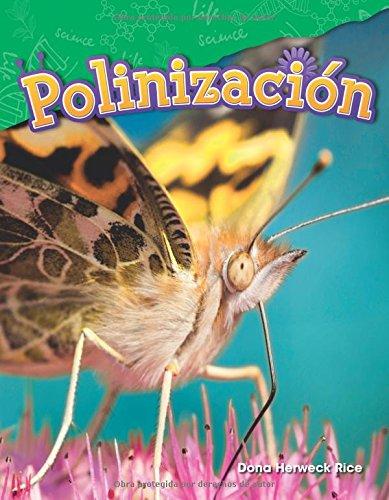 Polinizacion (Pollination) (Spanish Version) (Grade 2) (Ciencias naturales / Science Readers: Content and Literacy)