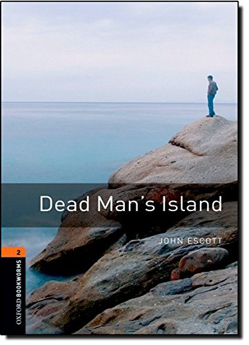 Oxford Bookworms Library: Level 2:: Dead Man's Island: 700 Headwords (Oxford Bookworms ELT)