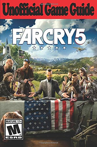 Far Cry 5: Unofficial Game Guide por AresTheDog