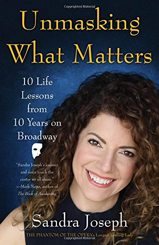 Unmasking What Matters: 10 Life Lessons from 10 Years on Broadway par Sandra Joseph