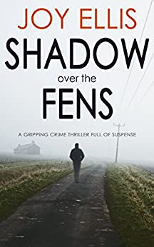 SHADOW OVER THE FENS a gripping crime thriller full of suspense by [ELLIS, JOY]