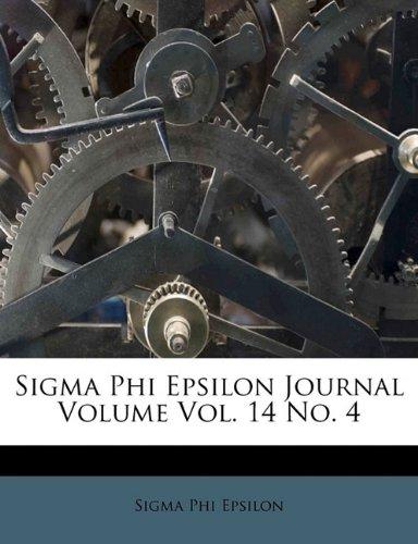 Sigma Phi Epsilon Journal Volume 14, No. 4