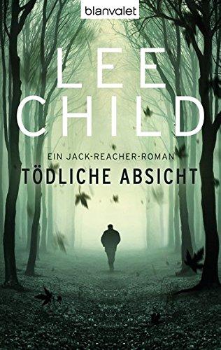 Tödliche Absicht: Ein Jack-Reacher-Roman