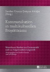 Kommunikation in multikulturellen Projektteams (Warschauer Studien zur Germanistik und zur Angewandten Linguistik 22)