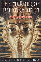 The Murder Of Tutankhamen. [Paperback] by Brier, Bob