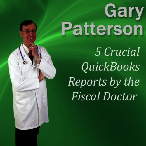 5-crucial-quickbooks-reports-by-the-fiscal-doctor-financial-mastery-series