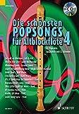 Die schönsten Popsongs für Alt-Blockflöte: 12 Pop-Hits. Band 4. 1-2 Alt-Blockflöten. Ausgabe mit CD.