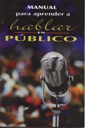 Manual Para Aprender a Hablar En Publico