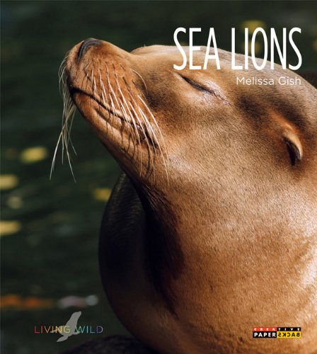 Sea Lions (Living Wild (Paperback))