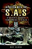 In Action With the Sas (A Soldiers Odyssey from Dunkirk to Berlin) by Roy Close