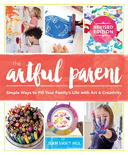 The Artful Parent: Simple Ways to Fill Your Family's Life with Art and Creativity (English Edition)