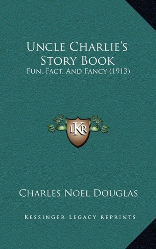 Uncle Charlie's Story Book: Fun, Fact, and Fancy (1913)