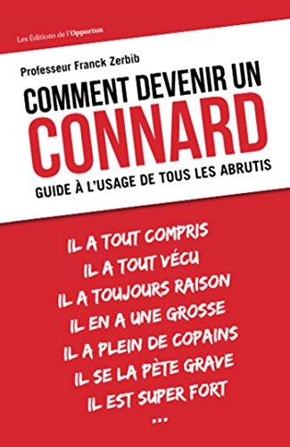 Amazon.fr - Comment devenir un connard - Guide à l'usage
