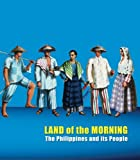 Land of the Morning: The Philippines and its People 2nd edition by Henkel, David, Benitez-Johannot, Purissima, Bautista, Julius (2011) Paperback