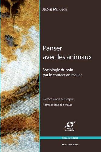 Panser avec les animaux : Sociologie du soin par le contact animalier par Jérôme Michalon