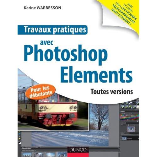 Travaux pratiques avec Photoshop Elements - Toutes versions
