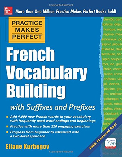 Practice Makes Perfect French Vocabulary Building with Suffixes and Prefixes: (Beginner to Intermediate Level) 200 Exercises + Flashcard - Flashcard Ds