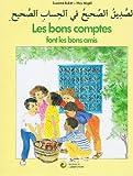 LES BONS COMPTES FONT LES BONS AMIS. Bilingue arabe-français