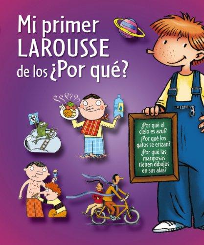 Mi Primer Larousse De Los ¿Por Qué? (Larousse - Infantil / Juvenil - Castellano - A Partir De 5/6 Años)