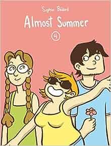 Almost Summer 4: Amazon.co.uk: Sophie Bedard, Helge Dascher: 9782924049426: Books