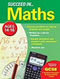 Succeed in Maths: Ages 14-16 (GCSE)