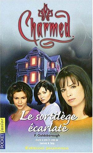Charmed, tome 3 : Le Sortilège écarlate