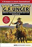 G. F. Unger Sonder-Edition Collection 8 - Western-Sammelband: 5 Romane in einem Band