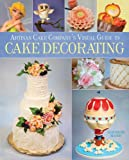 Artisan Cake Company's Visual Guide to Cake Decorating: Written by Elizabeth Marek, 2015 Edition, Publisher: Race Point Publishing [Hardcover]